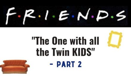 "F.R.I.E.N.D.S – ""The One with all the Twin KIDS"""