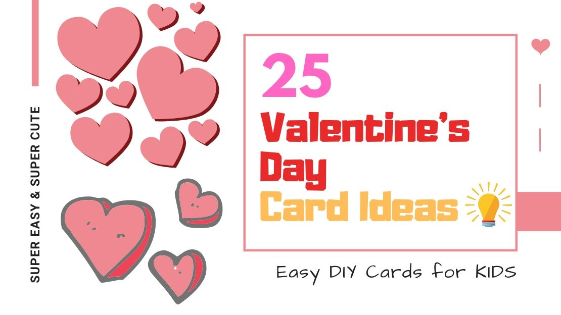 25+ Valentine's Day DIY Cards Ideas for Kids